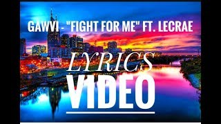 "Lyrics video | GAWVI - ""Fight for me"" feat. Lecrae.