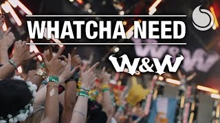 W&W - Whatcha Need (Official Music Video)