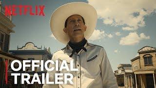 The Ballad of Buster Scruggs | Official Trailer [HD] | Netflix