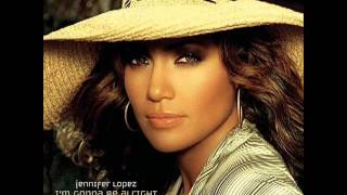 Jennifer Lopez   Im Gonna Be Alright feat Nas