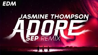 Jasmine Thompson - Adore (Sep Remix)