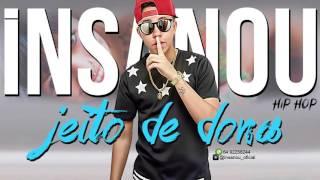 Insanou Hip Hop - Jeito de Dona (Official Music)