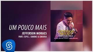 Jefferson Moraes - Um Pouco Mais part. Simone & Simaria (Start In São Paulo) [Áudio Oficial]
