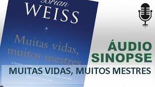 Muitas Vidas, Muitos Mestres -  Brian Weiss | Áudio Sinopse
