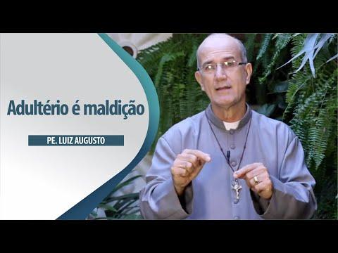 Padre Luiz Augusto: Adultério é maldição