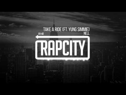 Nell - Take A Ride Feat. Yung Simmie (Prod. by Willy D)