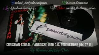 ZOUK NOSTALGIE - CHRISTIAN COBRAL Angoisse 1990 C.G. Productions (C.G. 04 07 19) By DOUDOU 973
