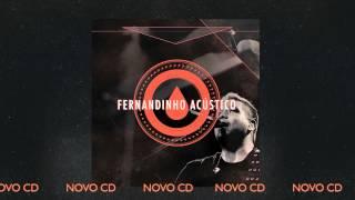 """FERNANDINHO ACÚSTICO - NOVO CD [PREVIEW FAIXA """"EU VOU ABRIR O MEU CORAÇÃO""""]"""