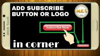 How to add subscribe button in YouTube videos /add logo in your videos