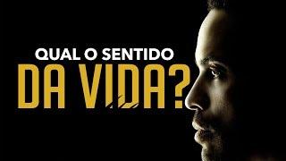 QUAL O SENTIDO DA VIDA? - VÍDEO MOTIVACIONAL | MOTIVATION