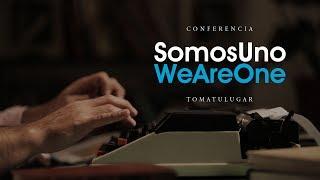 Conferencia TOMA TU LUGAR - El legado - SomosUno/WeAreOne