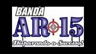 Banda AR-15 - Minha Paz DJ EDSON.p  cel.89200750