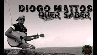 Diogo Mattos - Quer Saber (Prod. KZA DA VEA REC)