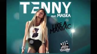Tenny feat Maska like  maniac