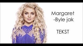 Margaret -Byle jak /TEKST