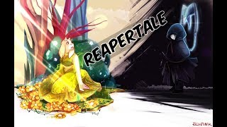 Reapertale - (Don't Threaten Me with a Good Time)
