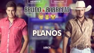 Bruno & Barretto - Planos