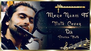 Mere naam tu / Zero / Flute cover /one take /  karan thakkar / Divine flute