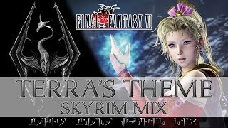 FF6 - Terra's Theme ~ Skyrim Mix (Music Remake / Orchestra)