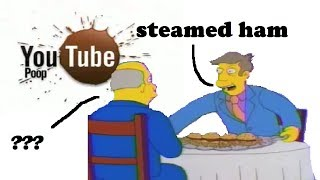 Steamed Hams But It's Edited Like a Classic YTP (Pre-SpaDinner)