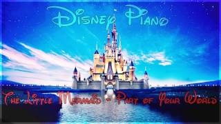"Disney Piano - The Little Mermaid ""Part of Your World"" - Relaxing Piano"