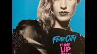 FEARCITY - PUMP UP THE VOLUME