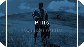 Travis Scott Type Beat - Pills (Prod. By Skeyez)