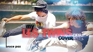 MY LES TWINS COVER DANCE
