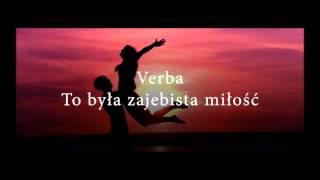 Verba - To była zajebista miłość (Udostępniaj, nie kopiuj )
