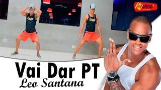 Vai Dar PT - Léo Santana   Coreografia KDence
