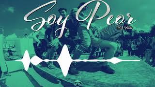 Bad Bunny - Soy Peor Remix (Dj KiKee Ft Dj Eskan)