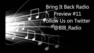 Bring It Back Radio - Canada's #1 Hip Hop & RnB station #11