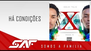 Deedz B & Deejay Telio - Há Condições (Audio Oficial)