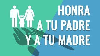 HONRA A TU PADRE Y A TU MADRE