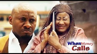When Money Calls - Yul Edochie Latest Nollywood Movies