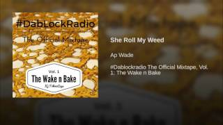She Roll My Weed
