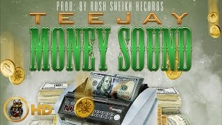 TeeJay - Money Sound [Money Sound Riddim] July 2016