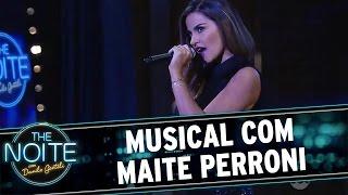 The Noite (18/07/16) - Musical com Maite Perroni