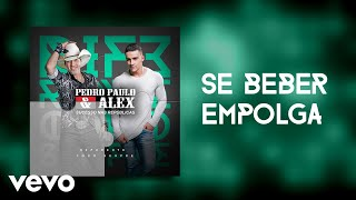 Pedro Paulo & Alex - Se Beber Empolga (Pseudo Video)