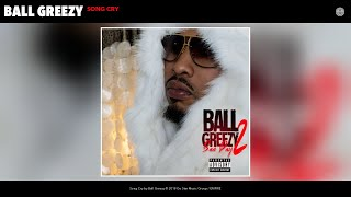 Ball Greezy - Song Cry (Audio)