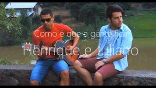 Como é que a gente fica - Henrique e Juliano (Cover Miguel e Danrlei)