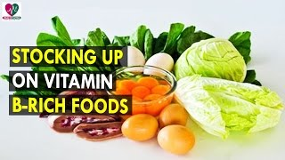 Stocking Up On Vitamin B Rich Foods    Health Sutra - Best Health Tips