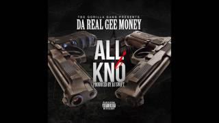"""Da Real Gee-Money """" All I Know """" ( G-Code )"""