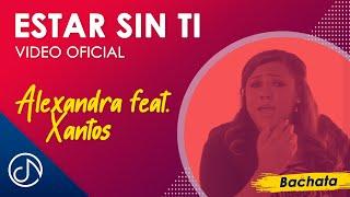 Estar Sin Ti (Bachata Urbana) - Alexandra feat. Xantos