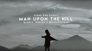 Man Upon the Hill - Stars and Rabbit (Cover by Gloria Jessica x @dimaskaisar)