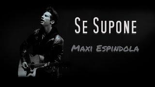 Se supone - Maxi Espindola