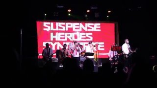 SUSPENSE HEROES SYNDICATE - We Gotta Fight  ( Teatern Club)