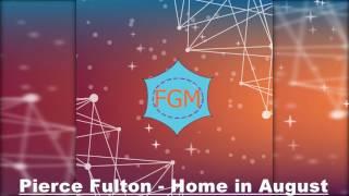 Pierce Fulton - Home In August