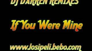 DJ Darren Remix - If You Were Mine
