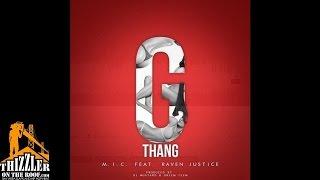 M.I.C. ft. Rayven Justice - G-Thang [Prod. DJ Mustard, Dreem Teem] [Thizzler.com]